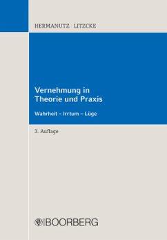 Vernehmung in Theorie und Praxis - Hermanutz, Max; Litzcke, Sven M.