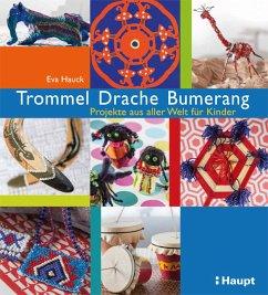 Trommel, Drache, Bumerang
