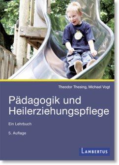 Pädagogik und Heilerziehungspflege - Thesing, Theodor; Vogt, Michael