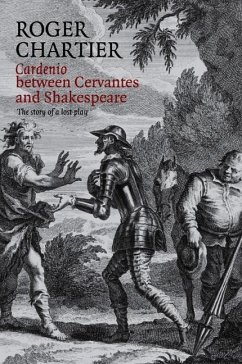 Cardenio between Cervantes and Shakespeare - Chartier, Roger