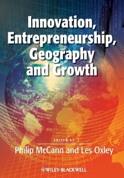 Innovation, Entrepreneurship, Geography and Growth - Mccann, Philip; Oxley, Les