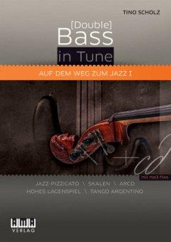 (Double) Bass in Tune. Auf dem Weg zum Jazz, für Bassgitarre u. Kontrabass