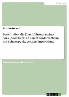 Bericht über die Durchführung meines Sozialpraktikums an einem Förderzentrum mit Schwerpunkt geistige Entwicklung