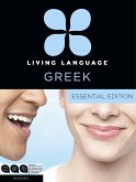 Living Language Greek, Essential Edition: Beginner Course, Including Coursebook, 3 Audio Cds, and Free Online Learning [With 3 CDs]