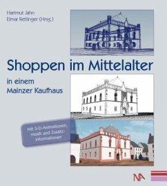Shoppen im Mittelalter in einem Mainzer Kaufhaus