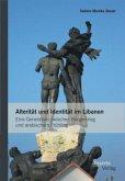Alterität und Identität im Libanon: Eine Generation zwischen Bürgerkrieg und arabischem Frühling