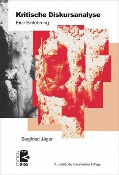Kritische Diskursanalyse - Jäger, Siegfried