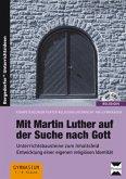 Mit Martin Luther auf der Suche nach Gott