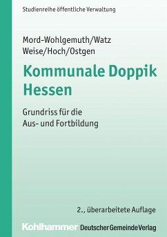 Kommunale Doppik Hessen - Mord-Wohlgemuth, Bernhard; Watz, Jürgen; Weise, Thorsten; Hoch, Carsten; Ostgen, Stephan