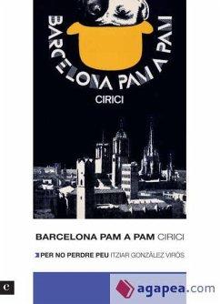 Barcelona pam a pam - Cirici, Alexandre González Virós, Itziar