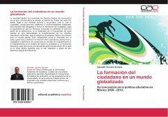 9783659043987 - Soriano Soriano, Salvador: La formación del ciudadano en un mundo globalizado - Libro