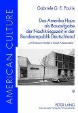 Das Amerika Haus als Bauaufgabe der Nachkriegszeit in der Bundesrepublik Deutschland