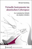 Virtuelle Instrumente im akustischen Cyberspace