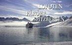 Lofoten, Färöer und Spitzbergen - Ein Bildband