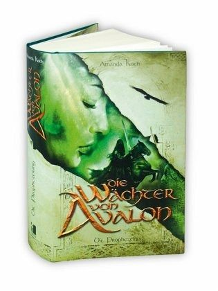 Die Prophezeiung / Die Wächter von Avalon Bd.1 - Koch, Amanda