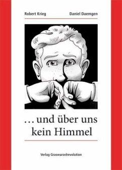 … und über uns kein Himmel - Krieg, Robert; Daemgen, Daniel