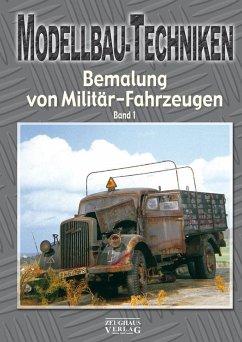 Modellbau-Techniken Bemalung von Militär-Fahrze...