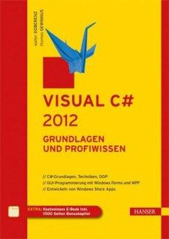 Visual C# 2012 - Doberenz, Walter;Gewinnus, Thomas