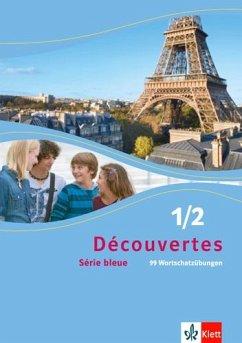 Découvertes Série bleue 1 und 2. 99 Wortschatzübungen. ab Klasse 7