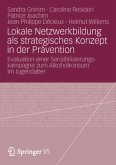 Lokale Netzwerkbildung als strategisches Konzept in der Prävention