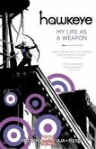 Hawkeye 01: My Life as a Weapon (Marvel Now)