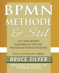 BPMN Methode und Stil Zweite Auglage mit dem BP...