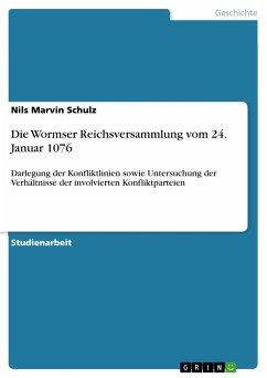 Die Wormser Reichsversammlung vom 24. Januar 1076