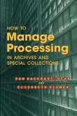 How to Manage Processing of Archives and Special Collections