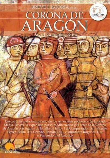 Breve Historia De La Corona De Aragon Von David Gonzz Ruiz Als
