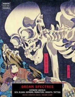 Dream Spectres: Extreme Ukiyo-E: Sex, Blood, De...
