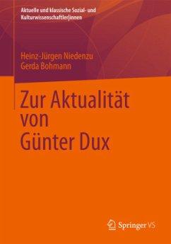 Zur Aktualität von Günter Dux - Niedenzu, Heinz-Jürgen; Bohmann, Gerda