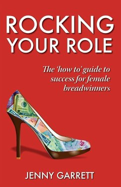 Rocking Your Role - The 'How To' Guide to Success for Female Breadwinners