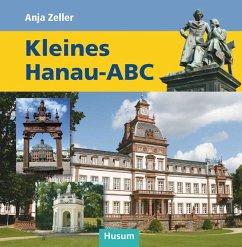 Kleines Hanau-ABC - Zeller, Anja