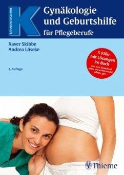 Gynäkologie und Geburtshilfe für Pflegeberufe - Skibbe, Xaver; Löseke, Andrea