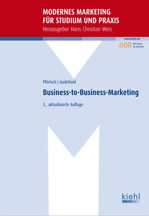Business-to-Business-Marketing - Godefroid, Peter; Pförtsch, Waldemar