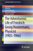 The Adventurous Life of Friedrich Georg Houtermans, Physicist (1903-1966)