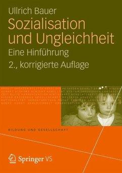 Sozialisation und Ungleichheit - Bauer, Ullrich