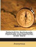 Zeitschrift für Archivkunde, Diplomatik und Geschichte, erster Band