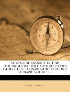 Allgemeine Krankheits- und Heilungslehre der Hausthiere.