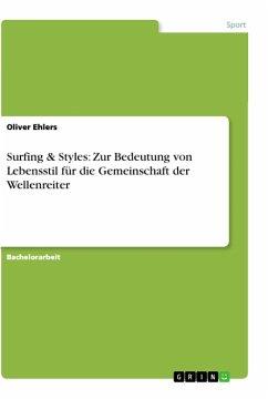 Surfing & Styles: Zur Bedeutung von Lebensstil für die Gemeinschaft der Wellenreiter