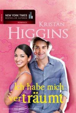 Kristan Higgins–Ich habe mich verträumt