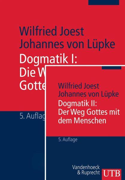 Dogmatik I + II, 2 Bde. - Joest, Wilfried; Lüpke, Johannes von