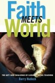 Faith Meets World: The Gift and Challenge of Catholic Social Teaching
