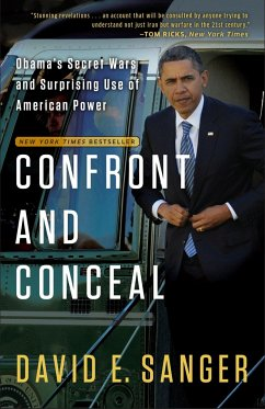 Confront and Conceal: Obama's Secret Wars and Surprising Use of American Power - Sanger, David E.
