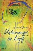 Unterwegs im Kopf: Gedichte und Bilder