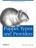 Puppet Types and Providers: Extending Puppet with Ruby