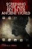 Screening Love and Sex in the Ancient World