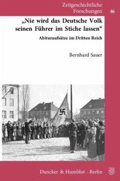 »Nie wird das deutsche Volk seinen Führer im Stiche lassen« - Sauer, Bernhard