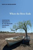 Where the River Ends: Contested Indigeneity in the Mexican Colorado Delta