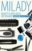 Beauty & Wellness Dictionary: For Cosmetologists, Barbers, Estheticians and Nail Technicians